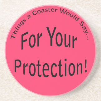 For Your Protection Coaster