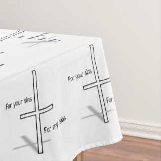 For Your Sins for My Sins Tablecloth