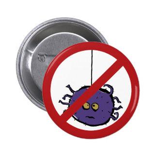 Forbidden for spiders! 2 inch round button