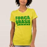 Força el Brasil Camiseta