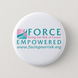 FORCE Facing Our Risk of Cancer Empowered Pinback Button