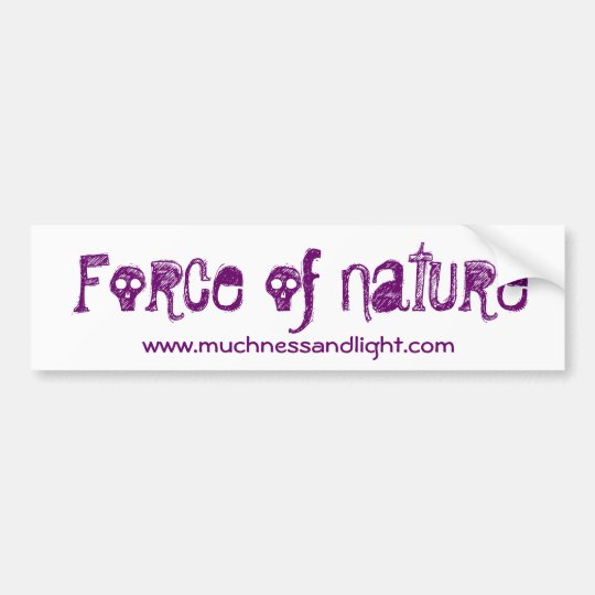 Force of Nature Bumper Sticker