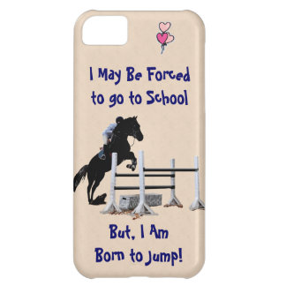Forced to go to School, Born to Jump Horse iPhone 5C Case