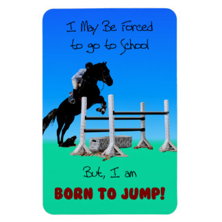 Forced to go to School, Born to Jump Horse Magnet