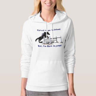 Forced To Go To School, But I'm Born to Jump Horse Hoodie