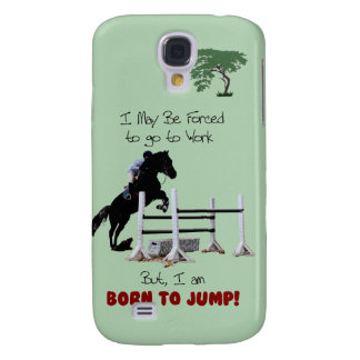 Forced to Work, Born to Jump Horse Galaxy S4 Cover