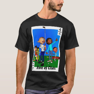 Fore of Clubs T-Shirt