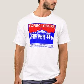 FORECLOSURE T-Shirt