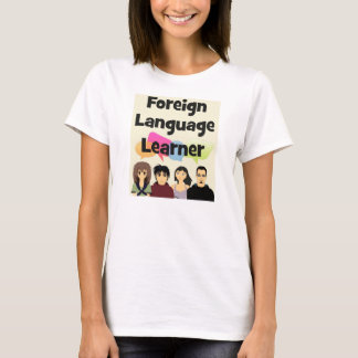 Foreign Language Learner T-Shirt