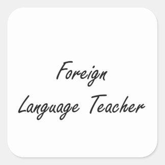 Foreign Language Teacher Artistic Job Design Square Sticker