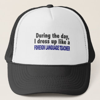 Foreign Language Teacher During The Day Trucker Hat
