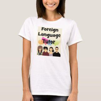 Foreign Language Tutor T-Shirt