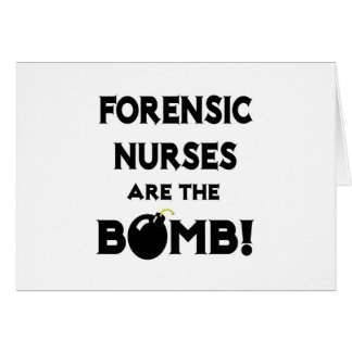 Forensic Nurses Are The Bomb! Card