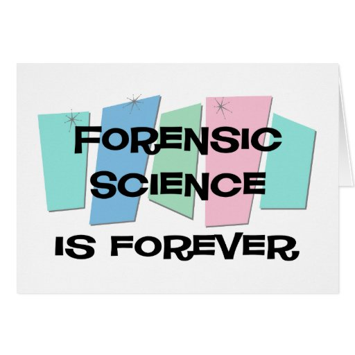 Forensic Science Is Forever Greeting Cards