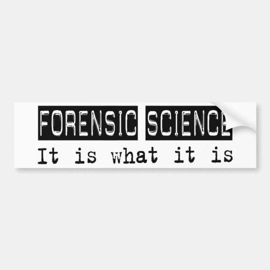 Forensic Science It Is Bumper Sticker
