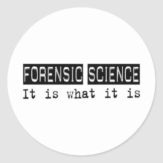 Forensic Science It Is Classic Round Sticker
