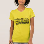 Forensic Scientist During The Day T-shirt