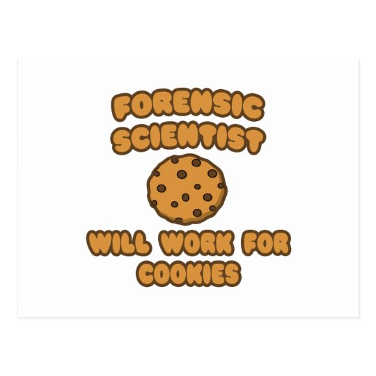 Forensic Scientist  .. Will Work for Cookies Postcard