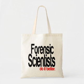 Forensic Scientists Do It Better Tote Bag