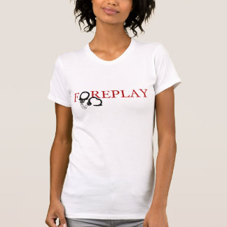 Foreplay T-Shirt (w/ Handcuffs)