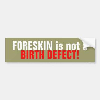 Foreskin is not a Birth Defect Car Bumper Sticker