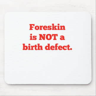 Foreskin Is Not A Birth Defect - Red Mouse Pad