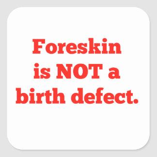 Foreskin Is Not A Birth Defect - Red Square Sticker