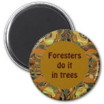 foresters do it in trees fridge magnets