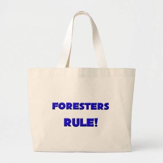 Foresters Rule! Large Tote Bag