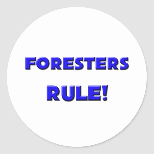 Foresters Rule! Round Sticker