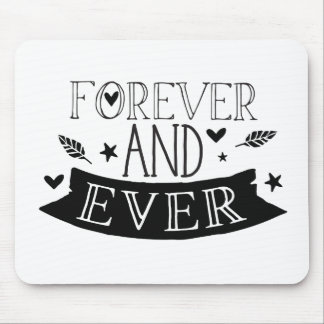 forever and ever mouse pad