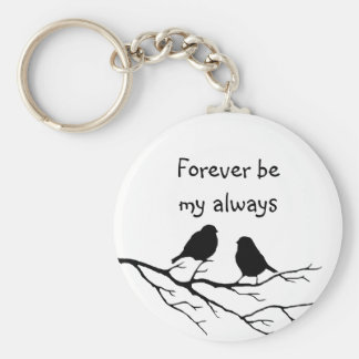 Forever be My Always with Little 'Birds Basic Round Button Keychain