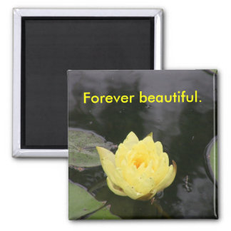Forever beautiful. 2 inch square magnet
