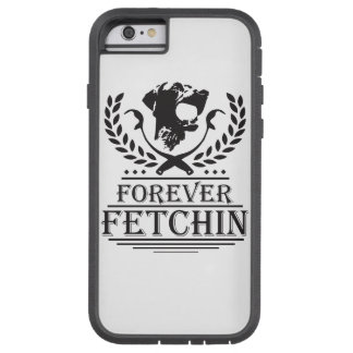 Forever Fetching iphone5 case. Tough Xtreme iPhone 6 Case