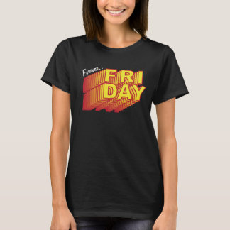 Forever Friday Dreams T-Shirt