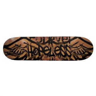 Forever Hopeless Skateboard
