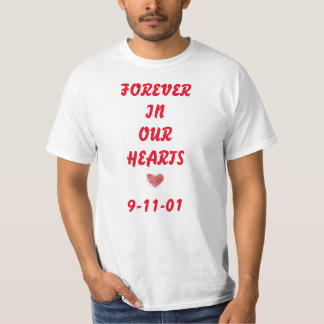 FOREVER IN OUR HEARTS 9-11-01 T-Shirt