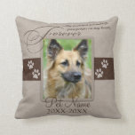 "Forever Loved Pet Sympathy Custom Throw Pillow<br><div class=""desc"">My faithful friend left paw prints on my heart. Pet poem that goes for dogs, cats, or any pets with paws. Pay tribute to a loved pet with these personalized memorial gifts keepsakes or offer your condolences with personalized sympathy gifts from Healing Tears to honor a special pet in your...</div>"