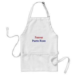 Forever Puerto Rican Adult Apron