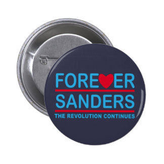 Forever Sanders, the Revolution Continues Button