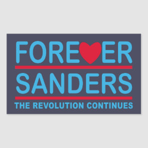 Forever Sanders, the Revolution Continues Rectangular Sticker