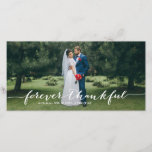 """Forever Thankful Hand Lettered Wedding Thank You<br><div class=""""desc"""">Send thanks to your family and friends with this wedding thank you photo card featuring hand lettering script &quot;forever thankful&quot;.</div>"""