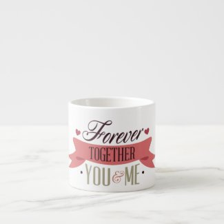 Forever together espresso cup