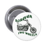 Forever Two Wheels - Biker Pinback Button