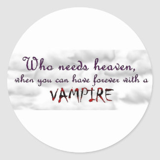 Forever with a Vampire Classic Round Sticker