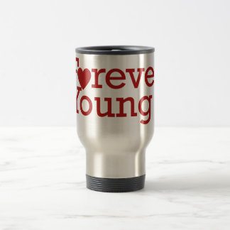 Forever Young 15 Oz Stainless Steel Travel Mug