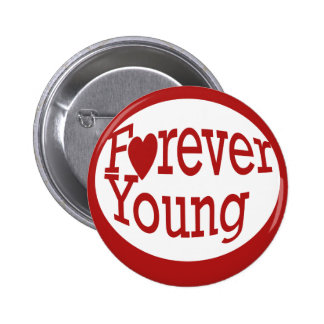 Forever Young 2 Inch Round Button