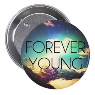 FOREVER YOUNG BUTTON