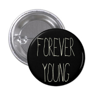 Forever young pinback button