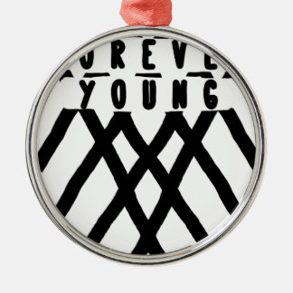 forever young metal ornament